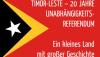 (Deutsch) Ausstellung: Timor Leste – 20 Jahre Referendum, 13. – 30.3.2019
